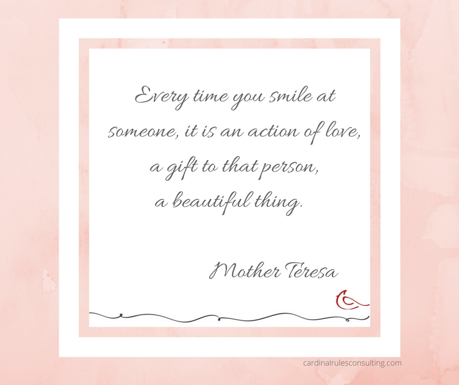 Every time you smile at someone Mother Teresa